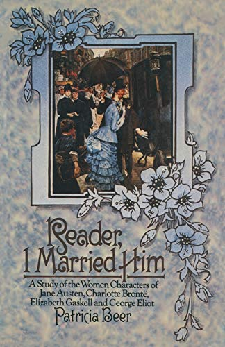 9781349020003: Reader, I Married Him: A Study of the Women Characters of Jane Austen, Charlotte Brontë, Elizabeth Gaskell and George Eliot