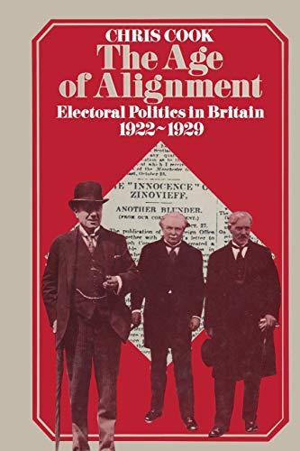 9781349021413: The Age of Alignment: Electoral Politics in Britain 1922-1929