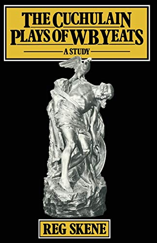 9781349022229: The Cuchulain Plays of W. B. Yeats: A Study
