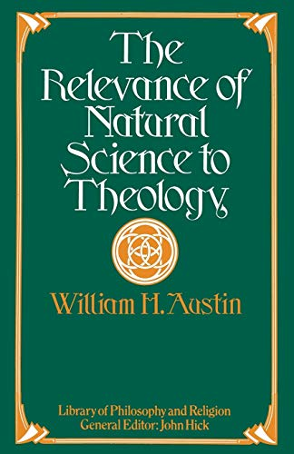9781349026920: The Relevance of Natural Science to Theology (Library of Philosophy and Religion)