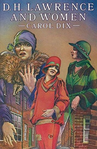 D. H. Lawrence and Women: CAROL M. DIX