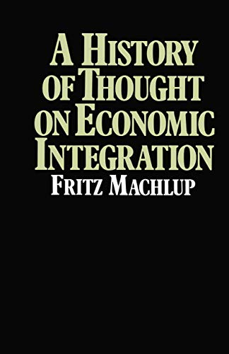 9781349031733: A History of Thought on Economic Integration