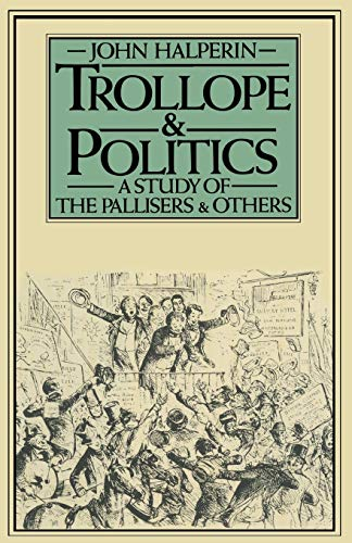 9781349033041: Trollope and Politics: A Study of the Pallisers and Others