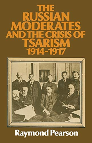 9781349033874: The Russian Moderates and the Crisis of Tsarism 1914 – 1917