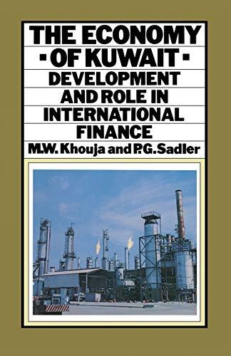The Economy of Kuwait: Development and Role: M. W. Khouja,