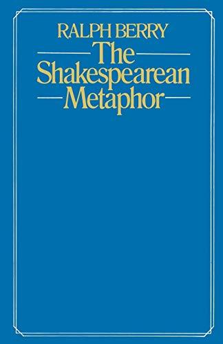 9781349035656: The Shakespearean Metaphor: Studies in Language and Form
