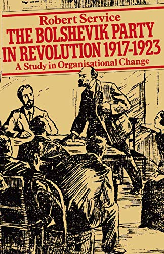 9781349037735: The Bolshevik Party in Revolution: A Study in Organisational Change 1917–1923