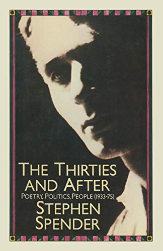 "The Thirties and After. Poetry, Politics, People(1933â€""75): STEPHEN SPENDER"