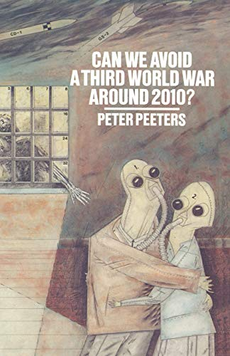 9781349044290: Can We Avoid a Third World War Around 2010?: The Political, Social and Economic Past and Future of Humanity