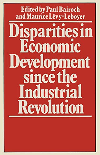 9781349047093: Disparities in Economic Development since the Industrial Revolution