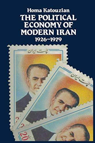 9781349047802: The Political Economy of Modern Iran: Despotism and Pseudo-Modernism, 1926–1979