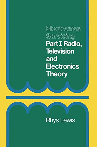 Electronics Servicing: Part 1 Radio, Television and: Rhys Lewis