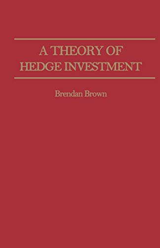 9781349061051: A Theory of Hedge Investment