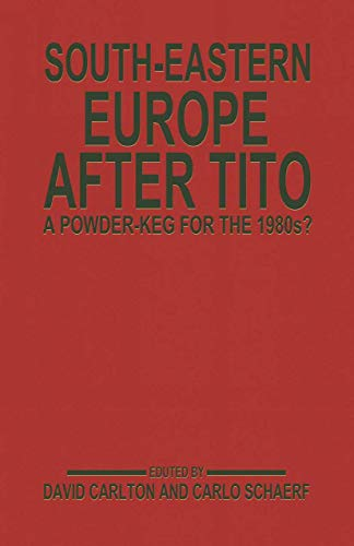 9781349062591: South-Eastern Europe after Tito: A Powder-Keg for the 1980s?