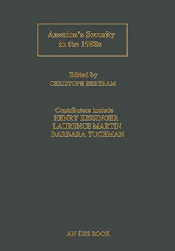 9781349065455: America's Security in the 1980s (International Institute for Strategic Studies Conference Papers)