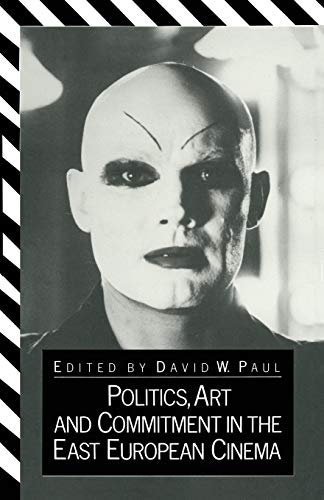 9781349067367: Politics, Art and Commitment in the East European Cinema