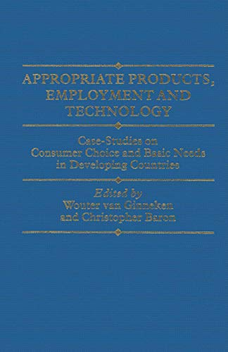 9781349068265: Appropriate Products, Employment and Technology: Case-Studies on Consumer Choice and Basic Needs in Developing Countries (ILO Studies)