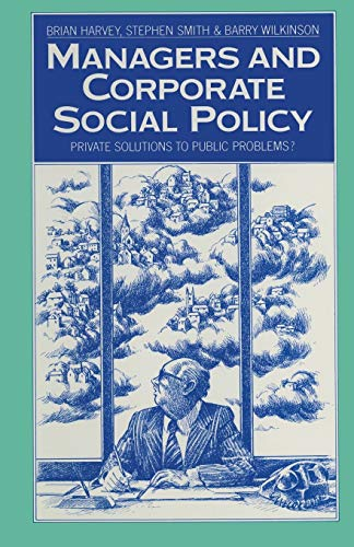 9781349070923: Managers and Corporate Social Policy: Private Solutions to Public Problems?