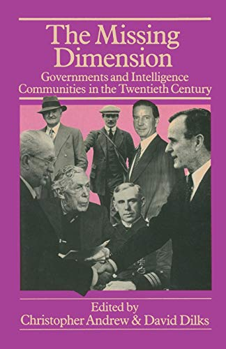 9781349072361: The Missing Dimension: Governments and Intelligence Communities in the Twentieth Century