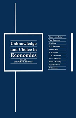 9781349080991: Unknowledge and Choice in Economics: Proceedings of a conference in honour of G. L. S. Shackle