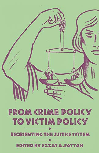 9781349083077: From Crime Policy to Victim Policy: Reorienting the Justice System