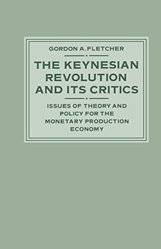 9781349087389: The Keynesian Revolution and its Critics: Issues of Theory and Policy for the Monetary Production Economy