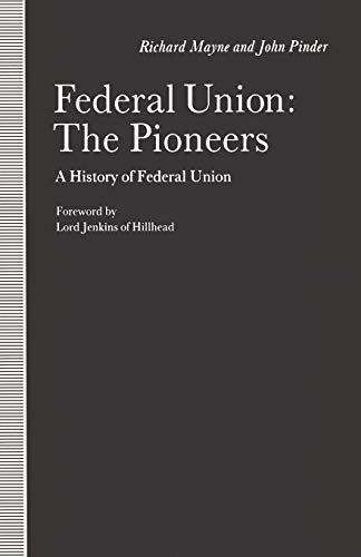 9781349088447: Federal Union: The Pioneers: A History of Federal Union