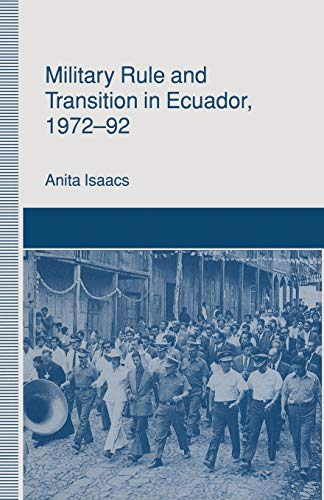 9781349089246: Military Rule and Transition in Ecuador, 1972–92 (St Antony's Series)