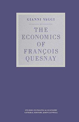 9781349090983: The Economics of François Quesnay (Studies in Political Economy)