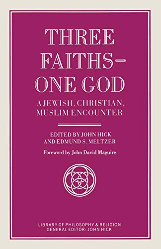 9781349094363: Three Faiths ― One God: A Jewish, Christian, Muslim Encounter (Library of Philosophy and Religion)