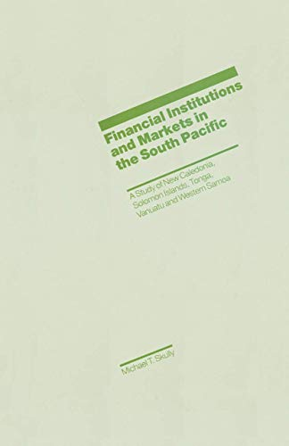 9781349096251: Financial Institutions and Markets in the South Pacific: A Study of New Caledonia, Solomon Islands, Tonga, Vanuatu and Western Samoa