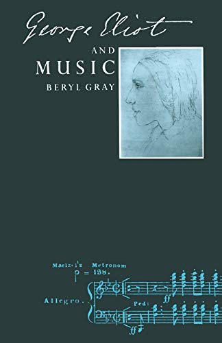 9781349100200: George Eliot and Music
