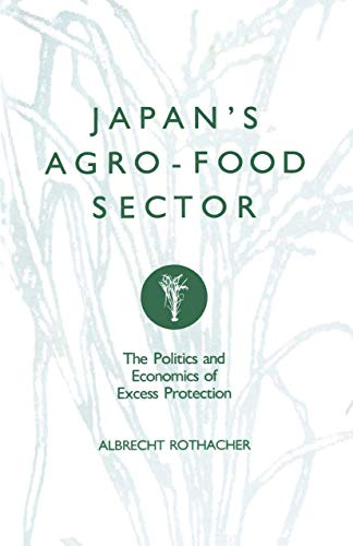 9781349103058: Japan's Agro-Food Sector: The Politics and Economics of Excess Protection