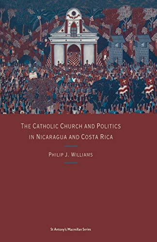 9781349103904: The Catholic Church and Politics in Nicaragua and Costa Rica (St Antony's)