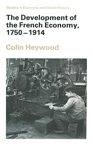 9781349105984: The Development of the French Economy, 1750–1914 (Studies in Economic and Social History)