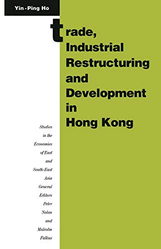 9781349110407: Trade, Industrial Restructuring and Development in Hong Kong (Studies in the Economies of East and South-East Asia)