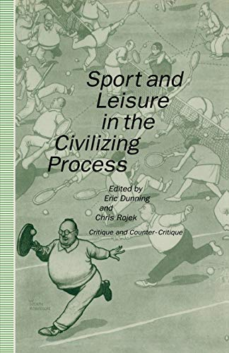 9781349111930: Sport and Leisure in the Civilizing Process: Critique and Counter-Critique