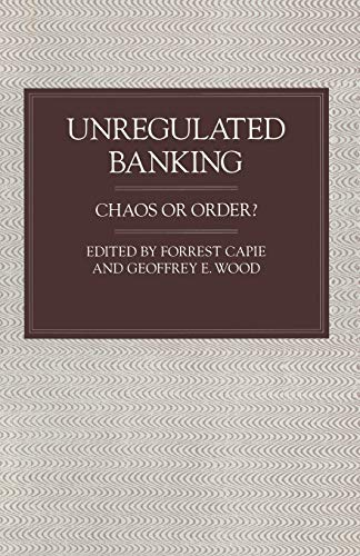 9781349114009: Unregulated Banking: Chaos or Order?