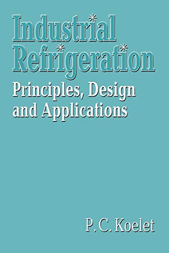 9781349114351: Industrial Refrigeration: Principles, Design and Applications