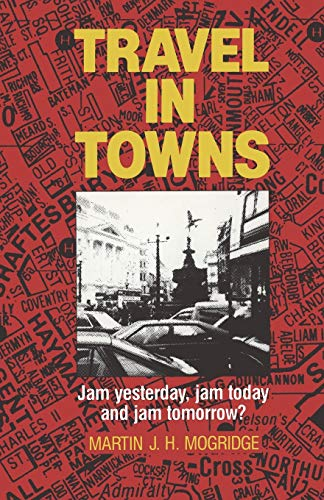 Travel in Towns: Jam yesterday, jam today: Martin J.H. Mogridge