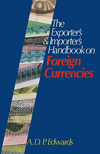 9781349118540: The Exporter's & Importer's Handbook on Foreign Currencies