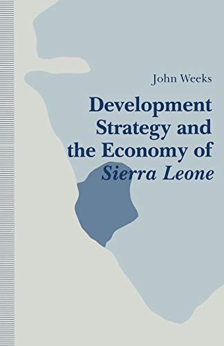 9781349119387: Development Strategy and the Economy of Sierra Leone