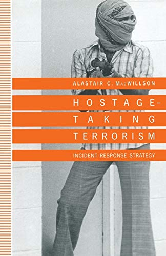 9781349124794: Hostage-Taking Terrorism: Incident-Response Strategy