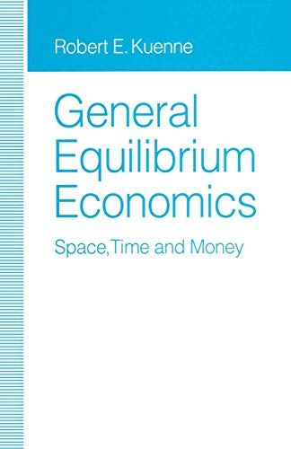 9781349127542: General Equilibrium Economics: Space, Time and Money