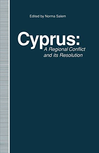 9781349127832: Cyprus: A Regional Conflict and its Resolution