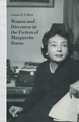 9781349129287: Women and Discourse in the Fiction of Marguerite Duras: Love, Legends, Language