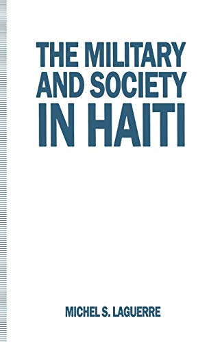 9781349130481: The Military and Society in Haiti