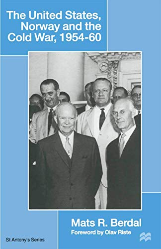 9781349133727: The United States, Norway and the Cold War, 1954–60 (St Antony's Series)