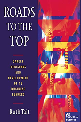 9781349136711: Roads to the Top: Career decisions and development of 18 business leaders