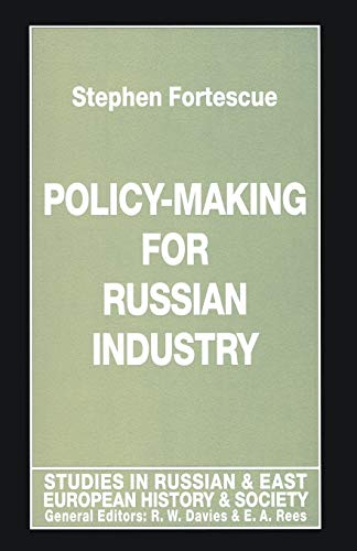 Policy-Making for Russian Industry: STEPHEN FORTESCUE